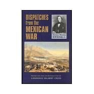 Dispatches from the Mexican...,Kendall, Geo. Wilkins; Cress,...,9780806131214