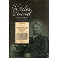 Wales and the Word : Historical Perspectives on Religion and Welsh Identity by Morgan, D. Densil, 9780708321218