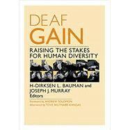 Deaf Gain by Bauman, H-Dirksen L.; Murray, Joseph J.; Solomon, Andrew; Skuttnab-Kangas, Tove (AFT), 9780816691227
