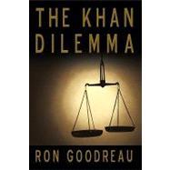 The Khan Dilemma by Goodreau, Ron, 9781440151231