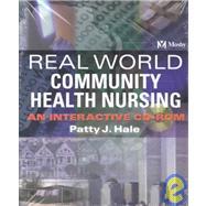 Real-World Community Health Nursing: An Interactive Cd-Rom by Hale, Patty J., 9780323011235