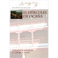 El Hercules de Ocana by De Guevara, Luis Velez; Manson, William R.; Peale, C. George, 9781588711236