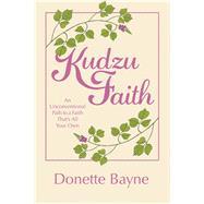 Kudzu Faith by Bayne, Donette, 9781973681236