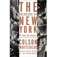 The Colossus of New York,WHITEHEAD, COLSON,9781400031245