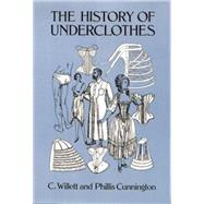 The History of Underclothes,Cunnington, C. Willett;...,9780486271248