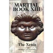 Martial XIII: The Xenia The Xenia by Leary, T.J., 9780715631249