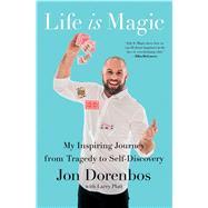 Life Is Magic by Dorenbos, Jon; Platt, Larry (CON), 9781982101251