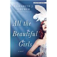 All the Beautiful Girls by Church, Elizabeth J., 9781432861261