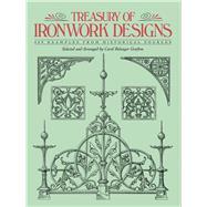Treasury of Ironwork Designs...,Grafton, Carol Belanger,9780486271262
