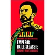 Emperor Haile Selassie by Selassie, Bereket Habte, 9780821421277