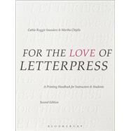 For the Love of Letterpress by Saunders, Cathie Ruggie; Chiplis, Martha, 9781350051287