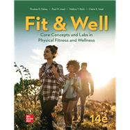 Fit & Well: Core Concepts and...,Fahey, Thomas; Insel, Paul;...,9781260261301