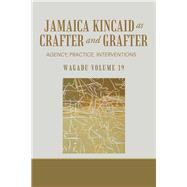 Jamaica Kincaid As Crafter and Grafter by Wyoming Pathways from Prison, 9781796021301