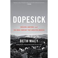 Dopesick Dealers, Doctors,...,Macy, Beth,9780316551304