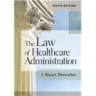The Law of Healthcare Administration by Showalter, Stuart, 9781640551305