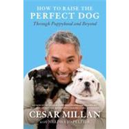 How to Raise the Perfect Dog by MILLAN, CESARPELTIER, MELISSA JO, 9780307461308