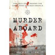 Murder Aboard by Hiam, C. Michael, 9781493041312