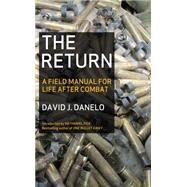 Return: A Field Manual F/ Life After Combat by Danelo, David, 9781936891313