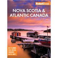 Fodor's Nova Scotia & Atlantic Canada by Fodor's Travel Guides, 9781640971318
