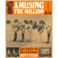 Amusing the Million Coney...,Kasson, John F.,9780809001330
