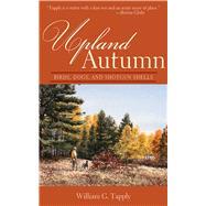 Upland Autumn,Tapply, William G.,9781626361331