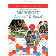 Problem Solving Cases In Microsoft Access & Excel by Monk, Ellen; Brady, Joseph; Mendelsohn, Emilio, 9781337101332