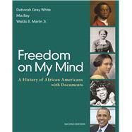 Freedom on My Mind A History...,White, Deborah Gray; Bay,...,9781319021337