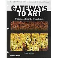 Gateways to Art 3hp W/Iq Reg by Dewitte, Debra J.; Larmann, Ralph M.; Shields, M. Kathryn, 9780500841341