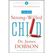 The New Strong-Willed Child by Dobson, James, Dr., 9781414391342