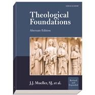 Theological Foundations : Alternate Edition by Mueller, J. J., 9781599821344
