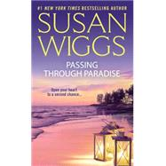 Passing Through Paradise by Wiggs, Susan, 9781478941347