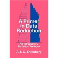 A Primer in Data Reduction An...,Ehrenberg, Andrew S. C.,9780471101352