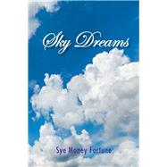 Sky Dreams by Fortune, Sye Money, 9781425781354