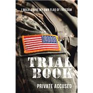 Trial Book by Private Accused, 9781796061369