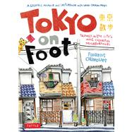 Tokyo on Foot,Chavouet, Florent; Chavouet,...,9784805311370