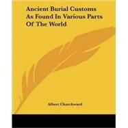 Ancient Burial Customs As...,Churchward, Albert,9781417961382