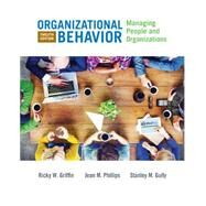 Organizational Behavior Managing People and Organizations by Griffin, Ricky W.; Phillips, Jean M.; Gully, Stanley M., 9781305501393