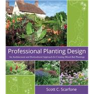 Professional Planting Design...,Scarfone, Scott C.,9780471761396