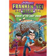 Beware of the Giant Brain! by Young, Mark; Young, Mark (CRT); Epelbaum, Mariano, 9781481491396