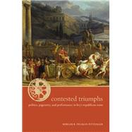 Contested Triumphs by Pittenger, Miriam R. Pelikan, 9780520241398