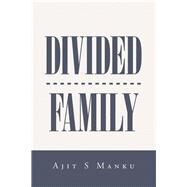 Divided Family by Manku, Ajit S., 9781796071399