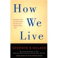 How We Live by NULAND, SHERWIN B., 9780679781400