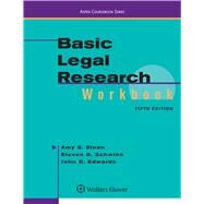 Basic Legal Research Workbook by Sloan, Amy E.; Schwinn, Steven D.; Edwards, John D., 9781454881407