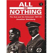 All or Nothing : The Axis and...,Steinberg, Jonathan,9780415071420