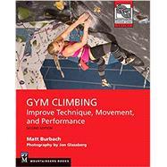 Gym Climbing,Burbach, Matt; Glassberg, Jon,9781680511420