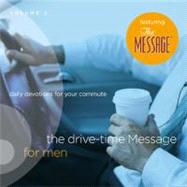 Drive -Time Message for Men Vol. 2 : Daily Devotions for Your Commute by Atwood, Jeff, 9781600061424