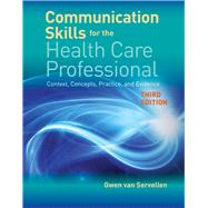 Communication Skills for the...,van Servellen, Gwen,9781284141429