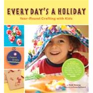 Every Day's a Holiday...,Kenney, Heidi,9780811871440