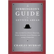 The Curmudgeon's Guide to...,MURRAY, CHARLES,9780804141444