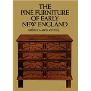 The Pine Furniture of Early...,Kettell, Russell H.,9780486201450